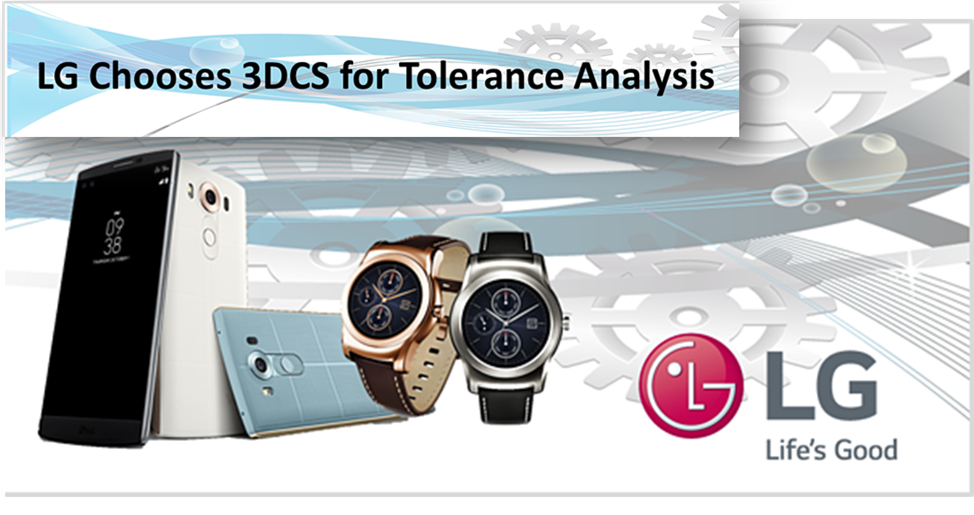 LG Choose 3DCS for Tolerance Analysis